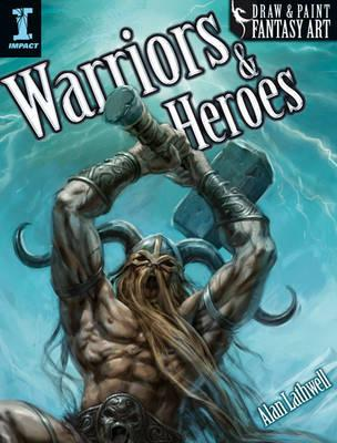 Draw & Paint Fantasy Art Warriors & Heroes By Lathwell, Alan